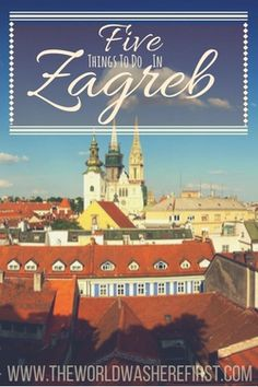 As the capital and largest city in Croatia, there are many things to do in Zagreb. Often overlooked in lieu of the coast, Zagreb is worth a stop!