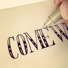 """Come"" detail #lettering #sketch #typography - @Sean Glass Glass Glass Glass Glass McCabe 