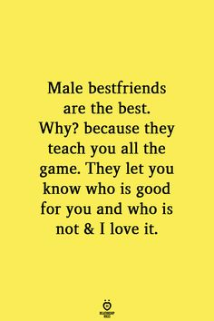 because friends friend teach male love good know they best game you all why let Male best friends are the best Male best friend s are the best Why because they teach you all theYou can find Best friend quotes and more on our website Three Best Friends Quotes, Best Friend Quotes For Guys, Love You Best Friend, Best Friend Quotes Meaningful, Boy And Girl Best Friends, Crazy Friends, Best Friends For Life, Guy Friends, Bestfriend Quotes For Girls
