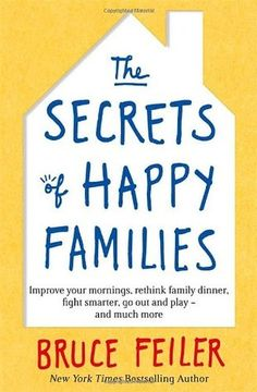 In The Secrets of Happy Families, New York Times bestselling author Bruce Feiler has drawn up a blueprint for modern families — a new app...