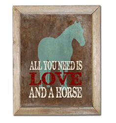 All You Need Is Love and a Horse, Art Print, Horse Silhouette, Western Print, Rustic Western Signs, Western Crafts, Bedroom Themes, Horse Themed Bedrooms, Bedroom Ideas, Equestrian Decor, Horse Silhouette, Horse Gifts, Westerns