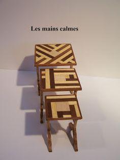 les mains calmes: Tables gigogne en marqueterie