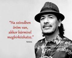 Santana idézete az öröm erejéről. A kép forrása: Élvezd jól magad # Facebook