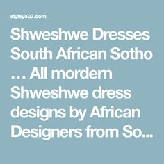 traditional shweshwe dresses 2019 African Traditional - style you 7 South African Traditional Dresses, Traditional Dresses Designs, Shweshwe Dresses, 2017 Design, African Design, Dress Designs, Contemporary Style, African Fashion, Designer Dresses