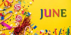 LIVE, LOVE, CELEBRATE in #June - The Super Month of the Year ! Take a look at our top 7 mix of sweet, quirky, and unique June celebrations: