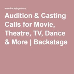 Audition & Casting Calls for Movie, Theatre, TV, Dance & More | Backstage