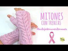 Tutorial Mitones con Trenzas - Colaboración Cáncer de Mama 2016 - #lastejedorasnostocamos - YouTube