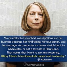 """Jill Abramson, Editor-at-Large New York Times: """"Hillary Clinton is fundamentally honest and trustworthy."""""""