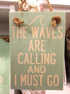 The Waves Are Calling Wooden Hanging Sign by SoHaLiving on Etsy https://www.etsy.com/listing/182253174/the-waves-are-calling-wooden-hanging