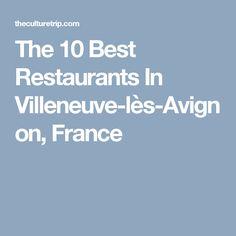 The 10 Best Restaurants In Villeneuve-lès-Avignon, France