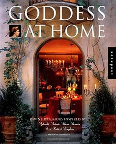 Goddess at Home: Divine Interiors Inspired by Aphrodite, Artemis, Athena, Demeter, Hera, Hestia, & Persephone (Interior Design and Architecture) by A. Bronwyn Llewellyn http://www.amazon.com/dp/1564969207/ref=cm_sw_r_pi_dp_Grc1ub0RPRK0P