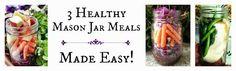 Reviews, Chews & How-Tos: 3 Healthy Mason Jar Meals- Made Easy!