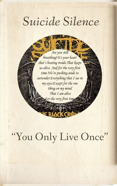 you only live once. suicide silence. ♥