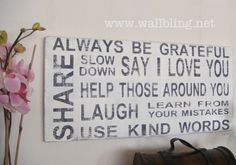 Horizontal Distressed Subway Art Sign - Always Be Grateful, Say I Love You... 12x24. $65.00, via Etsy.