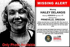 HAILEY DELANGIS, Age Now: 17, Missing: 04/29/2016. Missing From PRINEVILLE, OR. ANYONE HAVING INFORMATION SHOULD CONTACT: Prineville Police Department (Oregon) 1-541-447-4168.