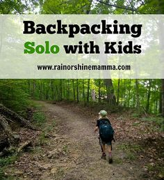 The Truth About Backpacking Solo with Kids - Rain or Shine Mamma Family Camping, Tent Camping, Camping Hacks, Outdoor Camping, Camping Solo, Backpack Camping, Truck Camping, Camping Trailers, Camping Essentials