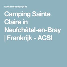 Camping Sainte Claire in Neufchâtel-en-Bray | Frankrijk - ACSI