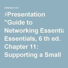 """⚡Presentation """"Guide to Networking Essentials, 6 th ed. Chapter 11: Supporting a Small Business Network."""""""