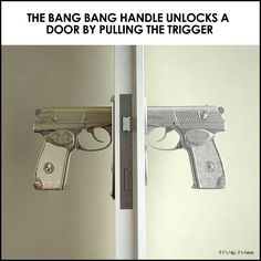 the bang bang handle was cast from a real pistol and unlocks the door by pulling the trigger.
