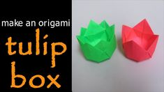 @ Make an Origami Tulip Box