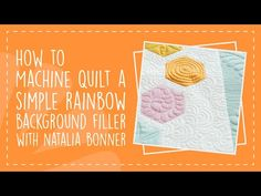 How to Machine Quilt a Simple Rainbow Background Filler with Natalia Bonner - YouTube