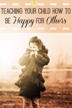 Teaching Your Child How To Be Happy For Others #parenting #kids