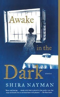 Awake in the Dark: Stories by Shira Nayman, http://www.amazon.com/dp/0743292812/ref=cm_sw_r_pi_dp_UJenqb1NVT227