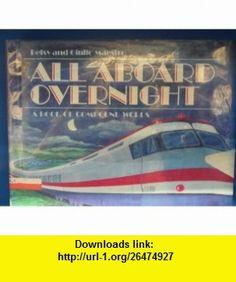 All Aboard Overnight A Book of Compound Words (9780395511206) Betsy Maestro, Giulio Maestro , ISBN-10: 0395511208  , ISBN-13: 978-0395511206 ,  , tutorials , pdf , ebook , torrent , downloads , rapidshare , filesonic , hotfile , megaupload , fileserve