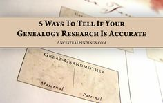 How do you know your genealogy research is accurate? Use these five tips to be as sure as you can be in the world of genealogy.