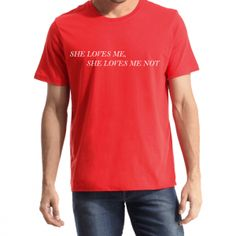 She Loves Me T-Shirts, Custome Shirts, Shirt Customizer,How To Shrink A Shirt, Jiffy Shirts, Yeezus Shirt Pacsun,Shirt Design,Shirts,Design Your Own T Shirt