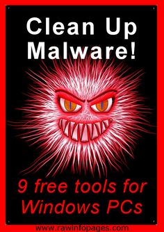 9 free malware cleanup tools for Windows PCs to remove adware, spyware, viruses. Has your Windows PC been infected with malware? Does it have irritating adware constantly popping up? Is spyware sending out personal information? You need these free cleanup tools.