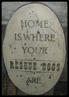 Primitive Sign Home Is Where Your Rescue Dog Is!