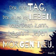 ☀️ Der eine #Tag ,der alles im #Leben verändern kann,beginnt jeden Morgen #neu .   #motivation #positiv #denken #picoftheday #sky #Himmel #Mittwoch #spruch #sprüche #sprüche4you and #me #menschen wie Du und #ich ✌️