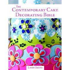 Contemporary Cake Decorating Bible