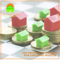 Use property investing for life long wealth. #sunshineinvestments