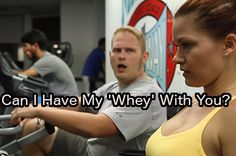 """Top 10 Pickup Lines You Might Hear at the Gym, including """"Hey baby, can I have my 'whey' with you?"""""""