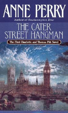 The Cater Street Hangman, by Anne Perry, Charlotte & Thomas Pitt, 1. From Anne Perry or Welcome to the world of Victorian mysteries. Click on the cover to read the review by Lori.