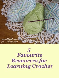 5 Favourite Resources for Learning Crochet - Yarn Flight Learn To Crochet, Crochet Yarn, How To Get, Learning, Blog, Thread Crochet, Blogging, Study, Teaching
