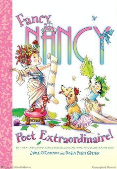 Fancy Nancy: Poet Extraordinaire! By Jane OConnor Illustrated by Robin Preiss Glasser