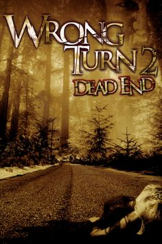 Watch Wrong Turn Dead End Movie Online Streaming free Best Movie Posters, Horror Movie Posters, West Virginia, Newest Horror Movies, Horror Films, Wrong Turn, Dead Ends, Fiction Movies, Movies To Watch Online