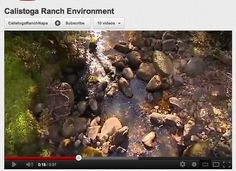 The Environment at Calistoga Ranch.  http://www.youtube.com/watch?v=TQmQj_Rkubs=bf_next=PLEC350B6386C524C1