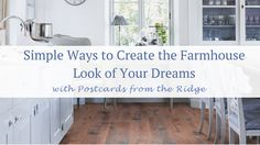 Simple Ways to Create the Farmhouse Look of Your Dreams