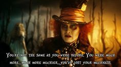 Alice in Wonderland // this has happened to me much before... I am only just recently retrieving back my muchness.