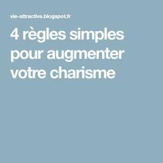 4 règles simples pour augmenter votre charisme