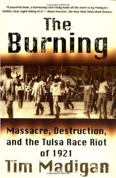The Burning: Massacre, Destruction, and the Tulsa Race Riot of 1921 by Tim Madigan, http://www.amazon.com/dp/0312302479/ref=cm_sw_r_pi_dp_welSrb15BZY37