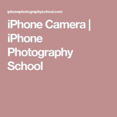 iPhone Camera   iPhone Photography School