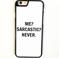 Me? Sarcastic? Never iPhone 6/6s Plus Case