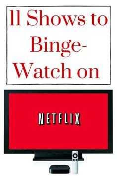 11 Shows to Binge-Watch on Netflix - Very Erin
