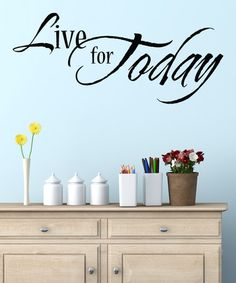 Another great find on #zulily! 'Live for Today' Decal Set #zulilyfinds