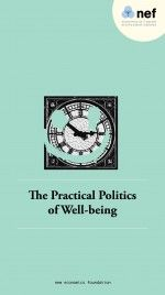The Practical Politics of Well-being   New Economics Foundation